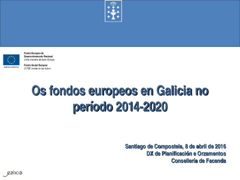 Os fondos europeos en Galicia: período 2014-2020  - Os novos Fondos Europeos e a súa execución en España